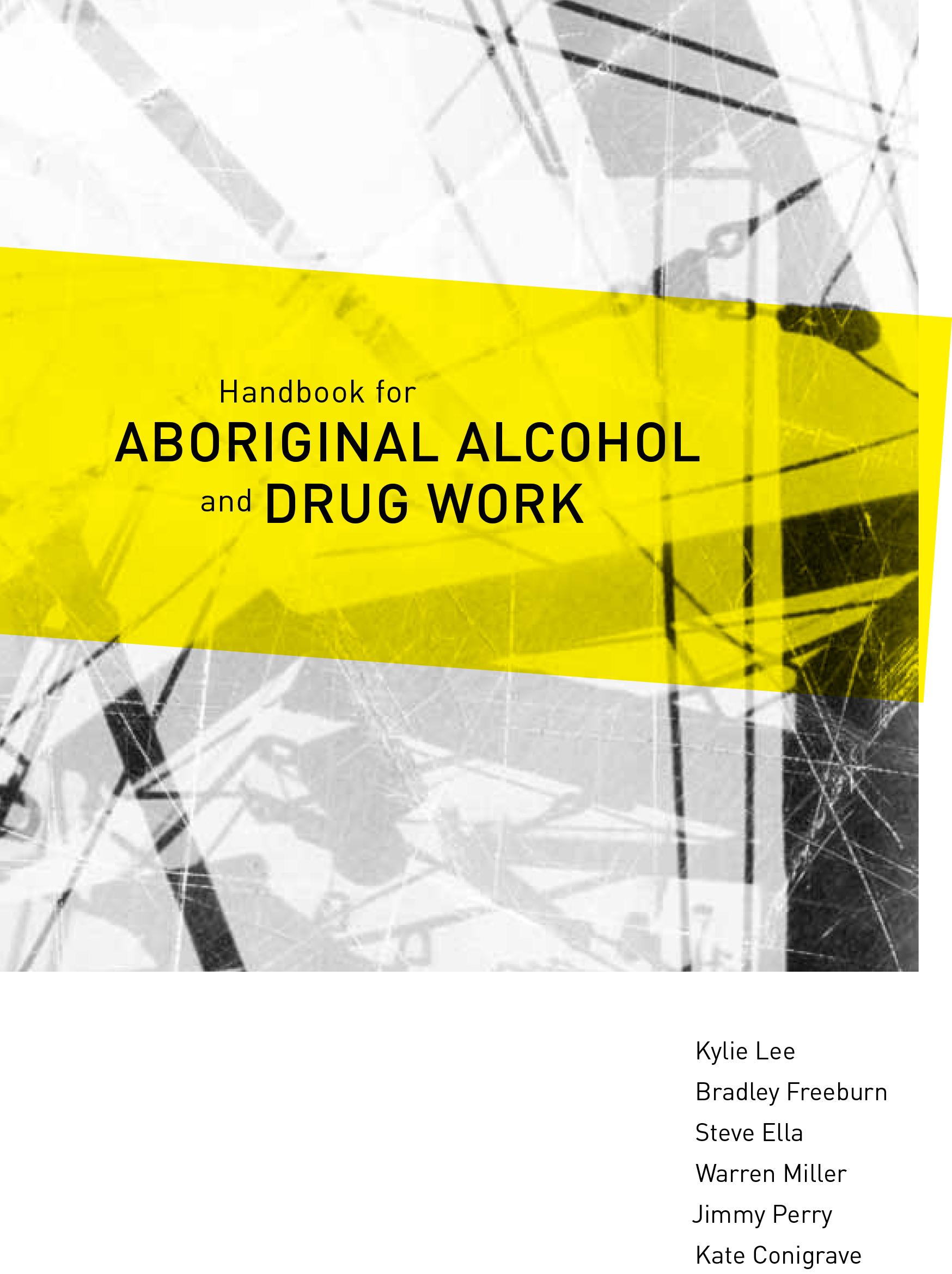 Handbook for Aboriginal Alcohol and Drug Work - University of Sydney (2012)
