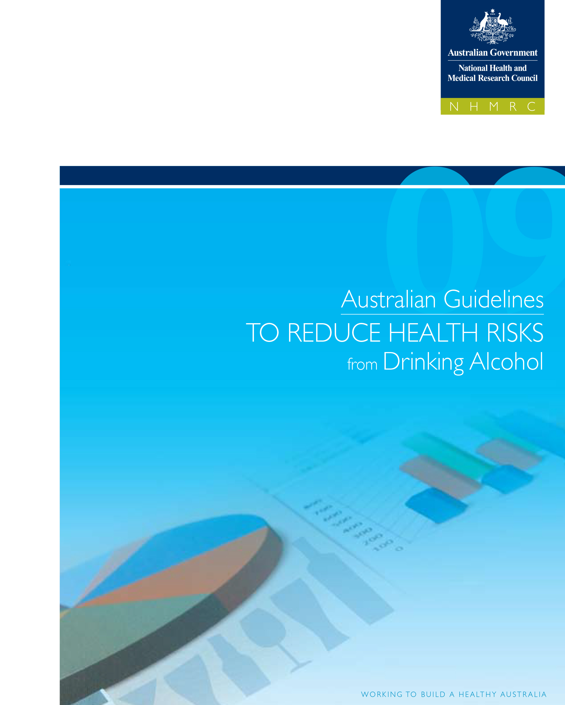 Alcohol - Australian guidelines to reduce health risks from drinking alcohol - NHMRC (2009)