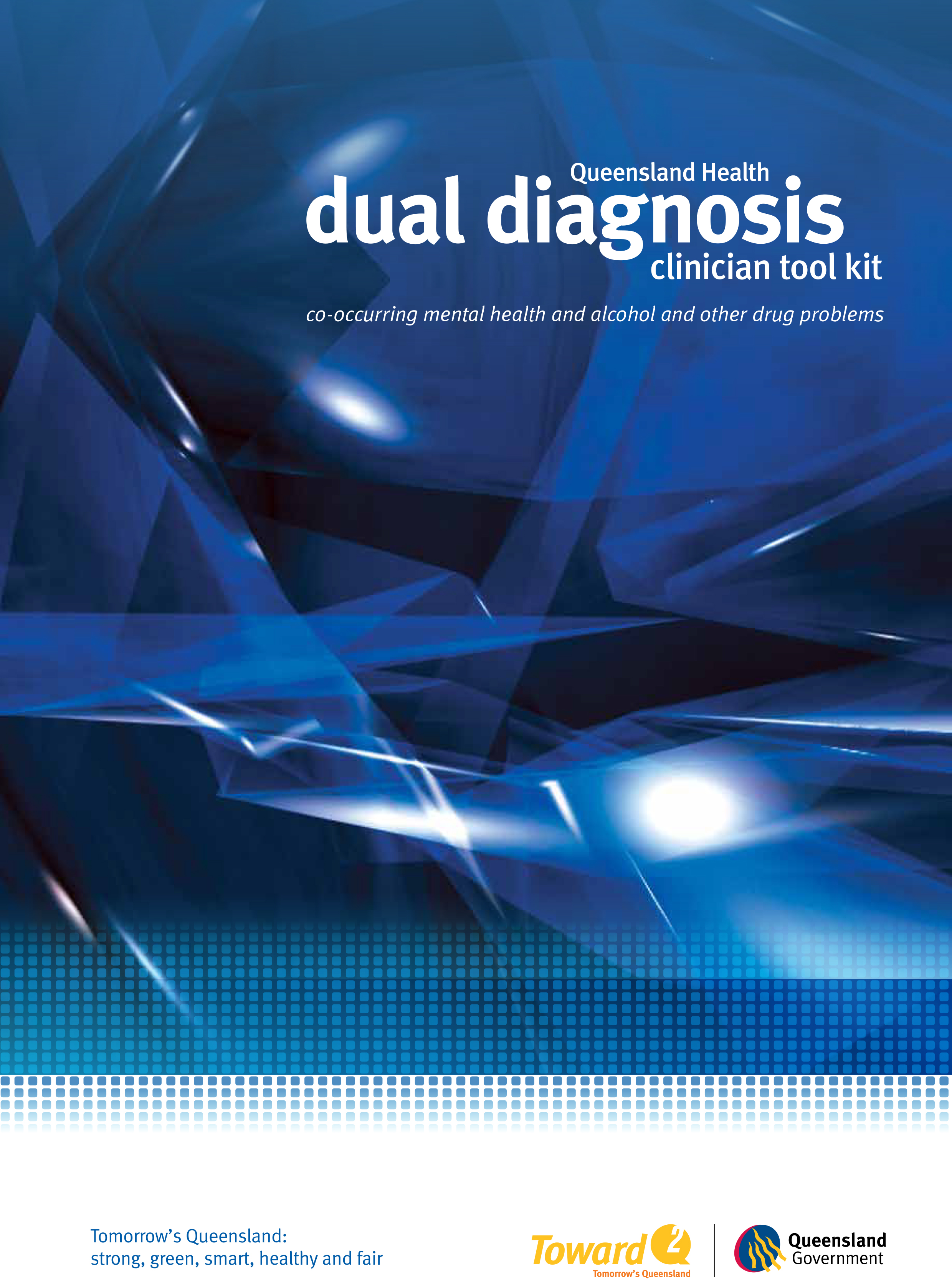 Dual Diagnosis Clinician Toolkit - Qld Health (2010)