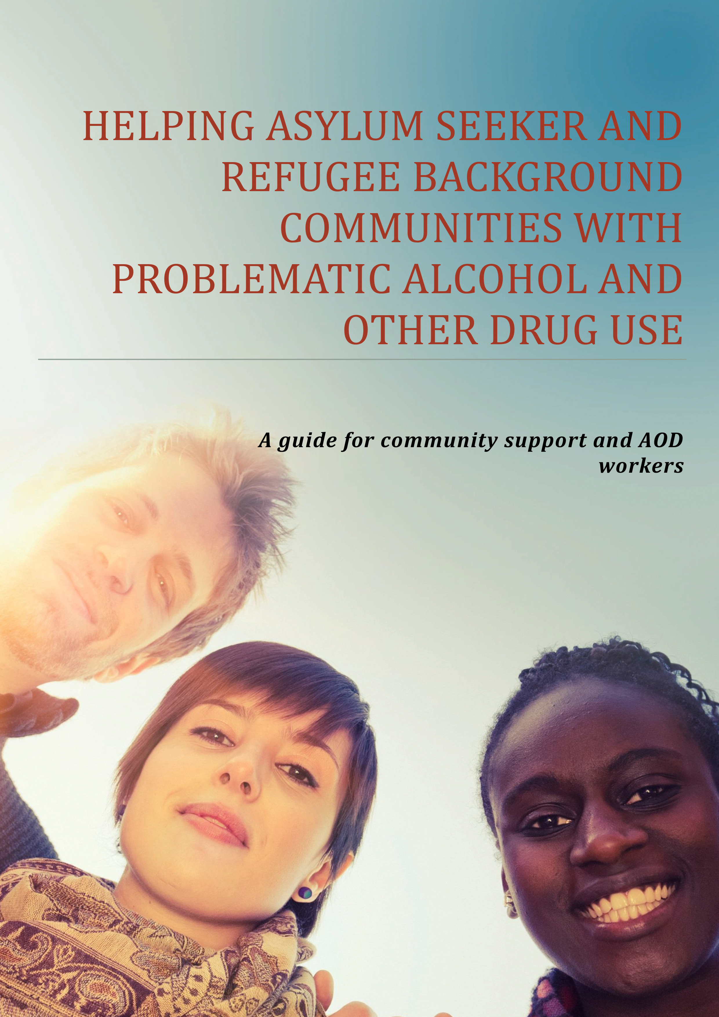 Helping Asylum Seeker and Refugee Background People with Problematic Alcohol and Other Drug Use - QNADA (2015)