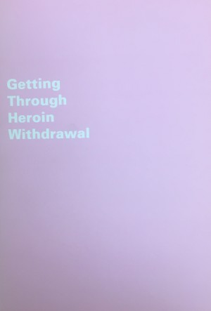 Getting Through Heroin Withdrawal Booklet - Turning Point (1999)
