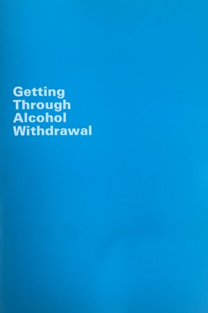 Getting Through Alcohol Withdrawal Booklet - Turning Point (1999)