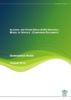 Alcohol and Other Drug Services – Model of Service (Companion Document)