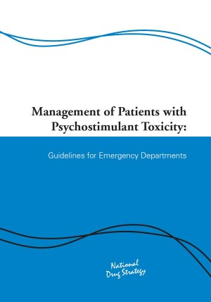 Management of Patients with Psychostimulant Toxicity: Guidelines for Emergency Departments – NDS (released 2006)