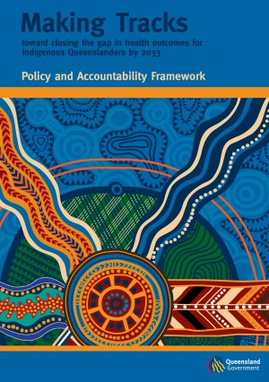 Making Tracks: Policy and Accountability Framework - Qld Health (2010)