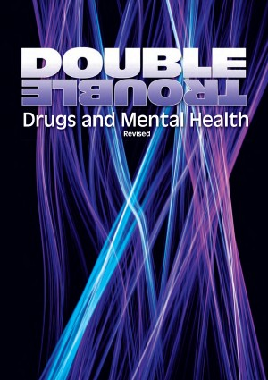 Double Trouble: Drugs and Mental Health - NDARC (2009)