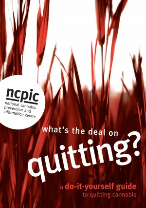 Cannabis: What's the deal on quitting - NCPIC (2011)