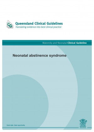 Neonatal abstinence syndrome: Qld Clinical Guidelines - Qld Health (2010)