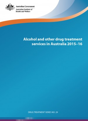 Alcohol and other drug treatment services in Australia 2015–16 - AIHW (2017)
