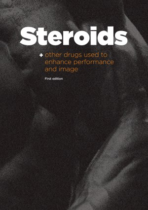 Booklet: Steroids and other drugs used to enhance performance and image (Exchange Supplies, 2019)