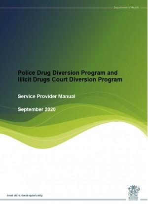 Police Drug Diversion Program and Illicit Drugs Court Diversion Program - Service Provider Manual