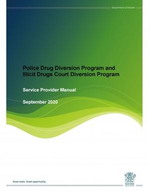 Police Drug Diversion Program and Illicit Drugs Court Diversion Program Service Provider Manual Sept. 2020
